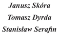 janusz_skura_tomasz_dyrda_stanislaw_serafin